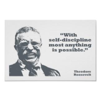 roosevelt_self_discipline_posters-r418b713d5b8a435a95df8d52622fb908_0dm_325